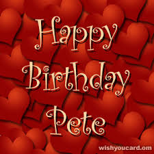 Happy birthday Pete